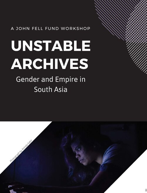 A John Fell Fund Workshop- Unstable Archives: Gender and Empire in South Asia